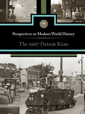 The 1967 Detroit Riots (Perspectives on Modern World History) Cover Image