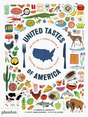 United Tastes of America: An Atlas of Food Facts & Recipes from Every State! Cover Image