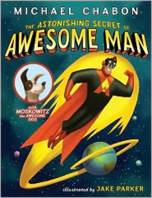 The Astonishing Secret of Awesome Man Cover