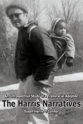 The Harris Narratives: An Introspective Study of a Transracial Adoptee Cover Image