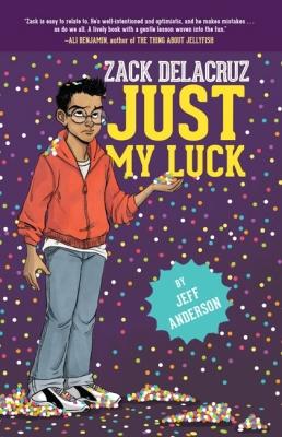 Cover for Just My Luck (Zack Delacruz, Book 2), 2