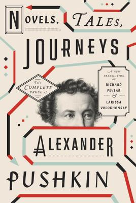 Novels, Tales, Journeys: The Complete Prose of Alexander Pushkin Cover Image