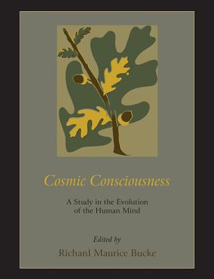 Cosmic Consciousness: A Study in the Evolution of the Human Mind Cover Image