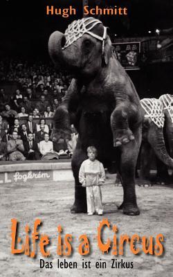 Life is a Circus: Das leben ist ein Zirkus Cover Image