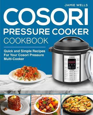 Cosori Pressure Cooker Cookbook: The Complete Cosori Pressure Cooker recipe book Cover Image