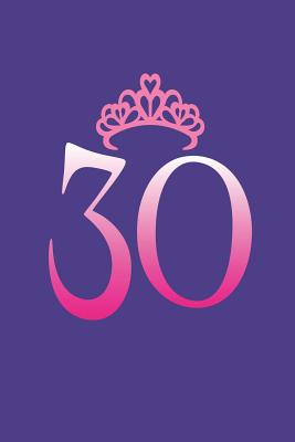 30: 30th Birthday Celebration Keepsake Diary For Women Cover Image