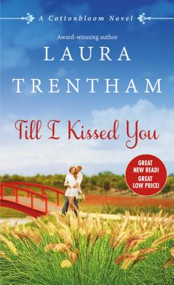 Till I Kissed You: A Cottonbloom Novel Cover Image