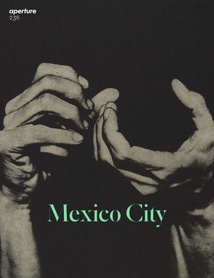 Mexico City: Aperture 236 (Aperture Magazine #236) Cover Image
