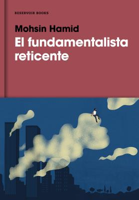 El fundamentalista reticente / The Reluctant Fundamentalist Cover Image