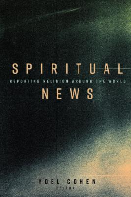 Spiritual News; Reporting Religion Around the World Cover Image