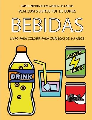 Livro para colorir para crianças de 4-5 anos (Bebidas): Este livro tem 40 páginas coloridas sem stress para reduzir a frustração e melhorar a confianç Cover Image