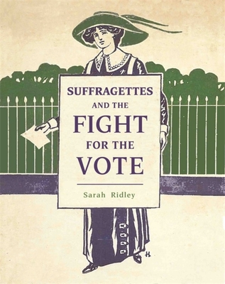 Suffragettes and the Fight for the Vote Cover Image