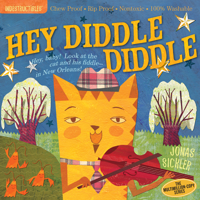 Indestructibles: Hey Diddle Diddle: Chew Proof · Rip Proof · Nontoxic · 100% Washable (Book for Babies, Newborn Books, Safe to Chew) Cover Image