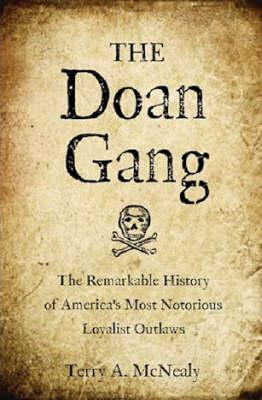 The Doan Gang: The Remarkable History of America's Most Notorious Loyalist Outlaws cover