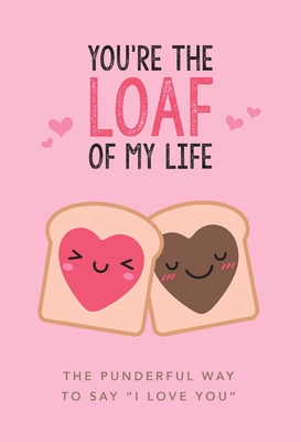 You're the Loaf of My Life Cover Image