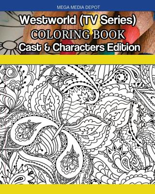 Westworld (TV Series) Coloring Book Cast and Characters Edition Cover Image