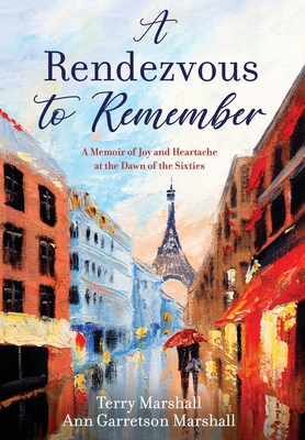 A Rendezvous to Remember: A Memoir of Joy and Heartache at the Dawn of the Sixties Cover Image