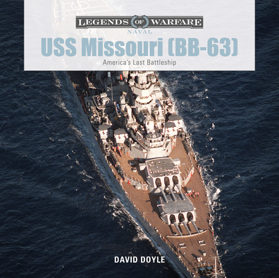 USS Missouri (Bb-63): America's Last Battleship (Legends of Warfare: Naval #3) Cover Image