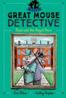 Basil and the Royal Dare (The Great Mouse Detective #7) Cover Image