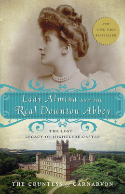 Lady Almina and the Real Downton Abbey Cover