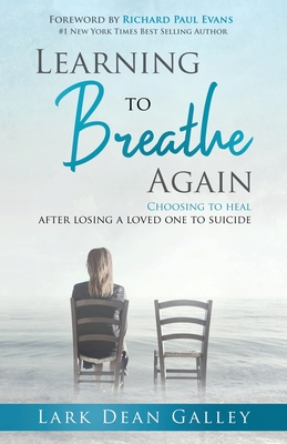 Learning to Breathing Again: Choosing to Heal After Losing a Loved One to Suicide Cover Image