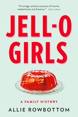 JELL-O Girls: A Family History Cover Image