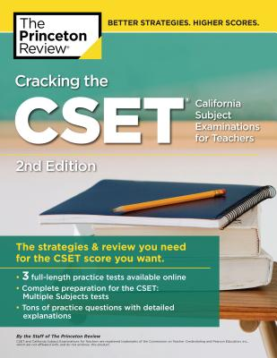 Cracking the CSET (California Subject Examinations for Teachers), 2nd Edition: The Strategy & Review You Need for the CSET Score You Want (Professional Test Preparation) Cover Image