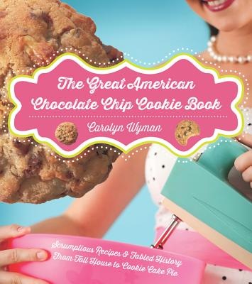The Great American Chocolate Chip Cookie Book Cover