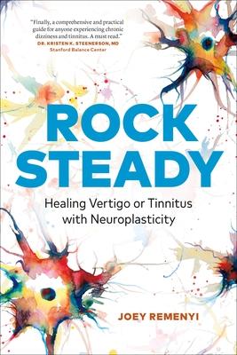 Rock Steady: Healing Vertigo or Tinnitus with Neuroplasticity Cover Image