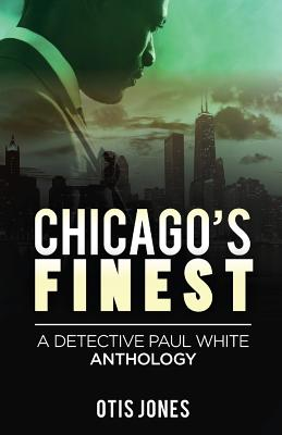 Chicago's Finest: A Detective Paul White Anthology Cover Image