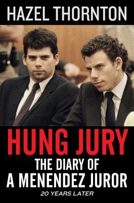 Hung Jury: The Diary of a Menendez Juror Cover Image
