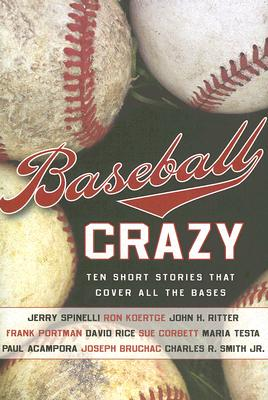 Baseball Crazy: Ten Short Stories that Cover All the Bases Cover Image