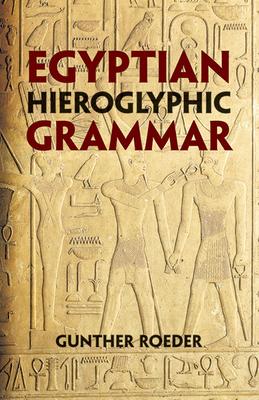 Egyptian Hieroglyphic Grammar: A Handbook for Beginners Cover Image
