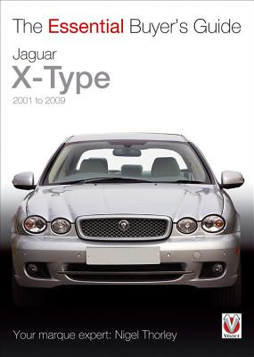 Jaguar X-Type:  2001 to 2009 (Essential Buyer's Guide) Cover Image