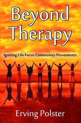 Beyond Therapy: Igniting Life Focus Community Movements Cover Image