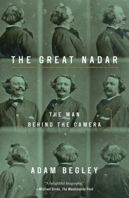 The Great Nadar: The Man Behind the Camera Cover Image
