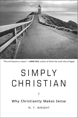 Simply Christian: Why Christianity Makes Sense Cover Image