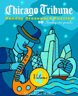 Chicago Tribune Sunday Crossword Puzzles, Volume 4 Cover