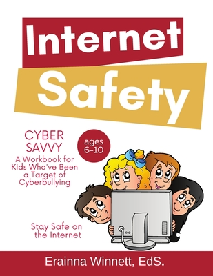 Cyber Savvy: A Workbook for Kids Who Have Been a Target of Cyberbullying Cover Image