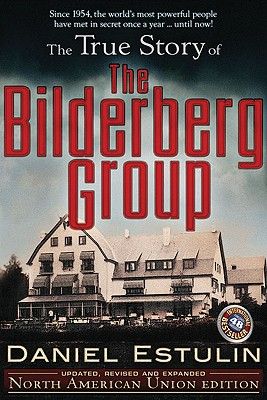 The True Story of the Bilderberg Group Cover
