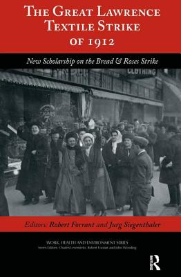 The Great Lawrence Textile Strike of 1912: New Scholarship on the Bread & Roses Strike (Work) Cover Image