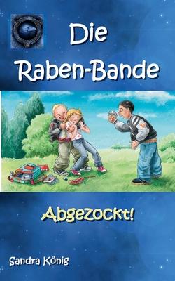 Die Raben-Bande: Abgezockt! Cover Image