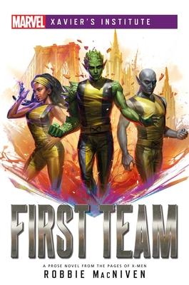 First Team: A Marvel: Xavier's Institute Novel (Marvel Xavier's Institute) Cover Image
