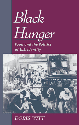 Black Hunger: Food and the Politics of U.S. Identity (Race and American Culture) Cover Image