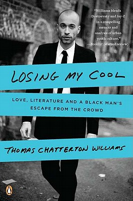 Losing My Cool: Love, Literature, and a Black Man's Escape from the Crowd Cover Image