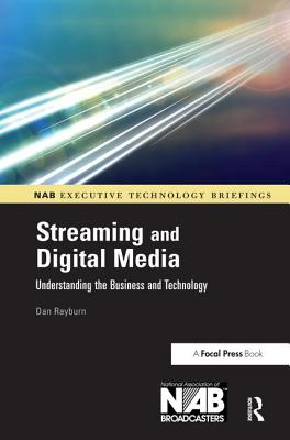 Streaming and Digital Media: Understanding the Business and Technology Cover Image