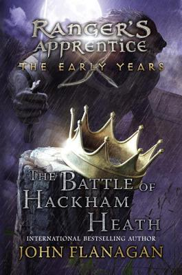 Ranger's Apprentice: The Battle of Hackham Heath by John Flanagan