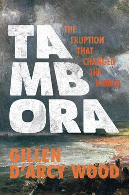 Tambora: The Eruption That Changed the World Cover Image