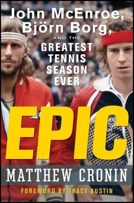 Epic: John McEnroe, Bjorn Borg, and the Greatest Tennis Season Ever Cover Image