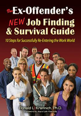 The Ex-Offender's New Job Finding and Survival Guide: 10 Steps for Successfully Re-Entering the Work World Cover Image
